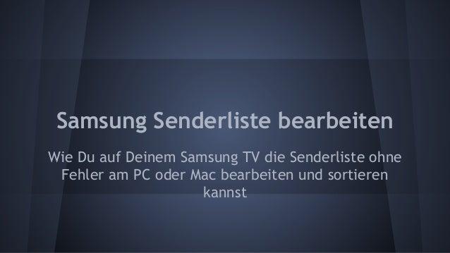 Samsung Senderliste bearbeiten Wie Du auf Deinem Samsung TV die Senderliste ohne Fehler am PC oder Mac bearbeiten und sort...