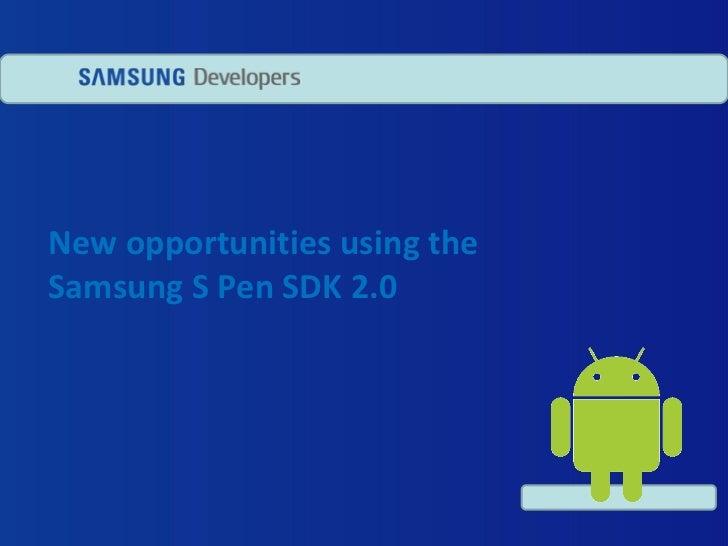 New opportunities using theSamsung S Pen SDK 2.0