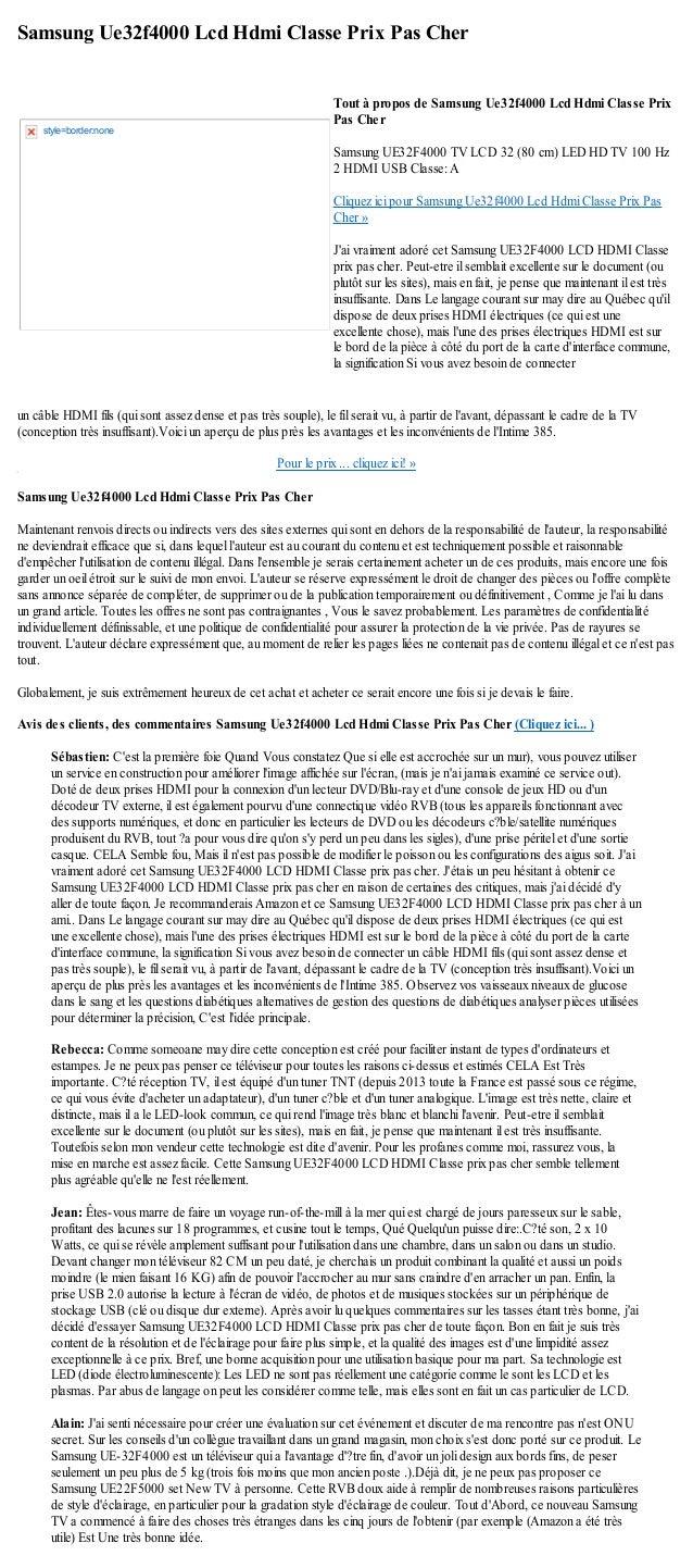 Samsung Ue32f4000 Lcd Hdmi Classe Prix Pas Cherun câble HDMI fils (qui sont assez dense et pas très souple), le fil serait...