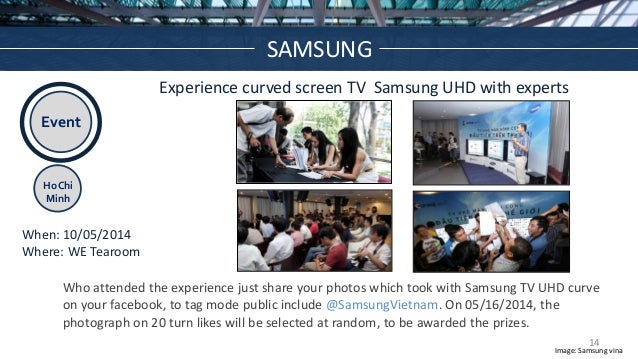 Event Ho Chi Minh Experience curved screen TV Samsung UHD with experts When: 10/05/2014 Where: WE Tearoom Who attended the...