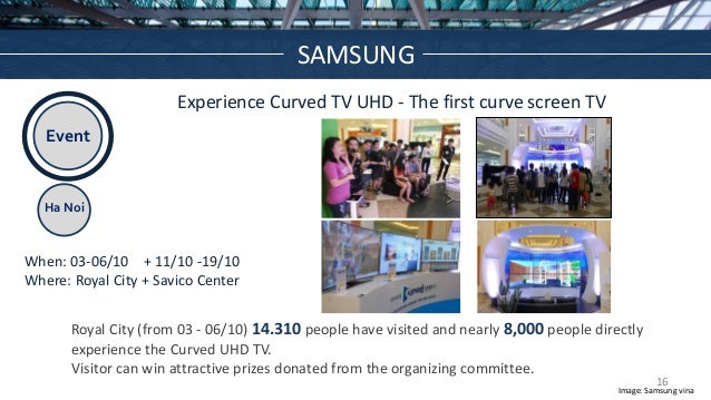 Event Ha Noi Experience Curved TV UHD - The first curve screen TV When: 03-06/10 + 11/10 -19/10 Where: Royal City + Savico...