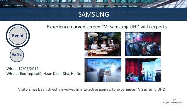 Event Ha Noi Experience curved screen TV Samsung UHD with experts When: 17/05/2014 Where: Rooftop café, Hoan Kiem Dist, Ha...