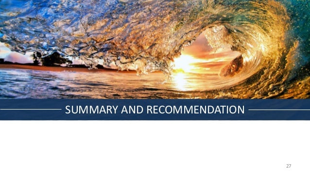 SUMMARY AND RECOMMENDATION 27