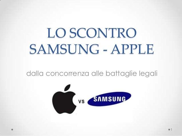 LO SCONTROSAMSUNG - APPLEdalla concorrenza alle battaglie legali                                          1
