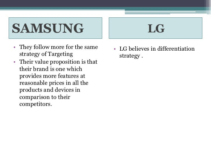 market segmentation and marketing mix of lg and samsung Read in detail about the types of market segmentation and in the process of marketing before you market a income groups whereas samsung smartphones may be.