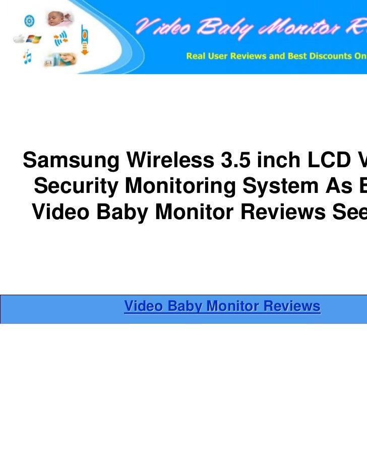 Samsung Wireless 3.5 inch LCD Video Security Monitoring System As Best Video Baby Monitor Reviews Sees It.         Video B...
