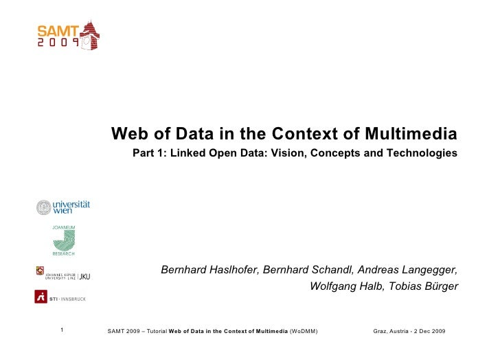 Web of Data in the Context of Multimedia             Part 1: Linked Open Data: Vision, Concepts and Technologies          ...