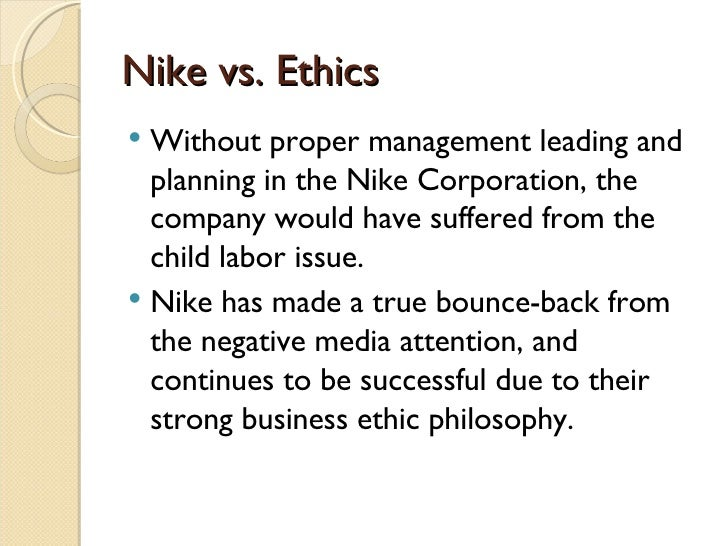 affected business ethics for nike How would legal & ethical decisions affect a manufacturing legal challenges faced by multinational companies human rights in the global business ethics legal and ethical issues force companies to alter their outsourcing policy for example, nike has faced strong protests for.