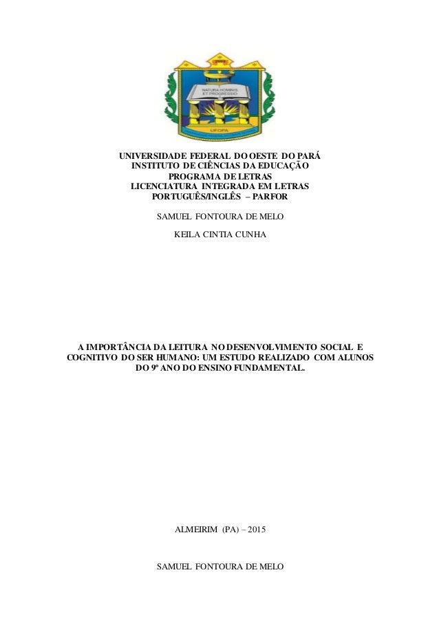 UNIVERSIDADE FEDERAL DO OESTE DO PARÁ INSTITUTO DE CIÊNCIAS DA EDUCAÇÃO PROGRAMA DE LETRAS LICENCIATURA INTEGRADA EM LETRA...