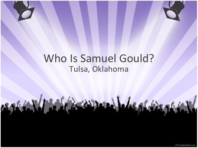 Who Is Samuel Gould? Tulsa, Oklahoma