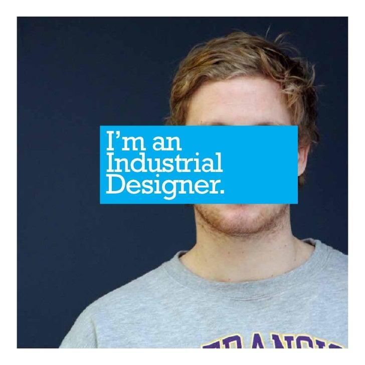 I'm anIndustrialDesigner.