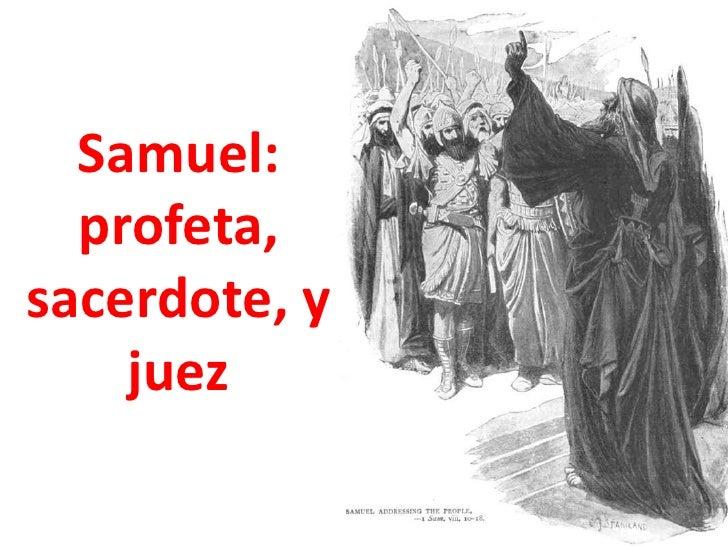 Samuel: profeta, sacerdote, y juez<br />