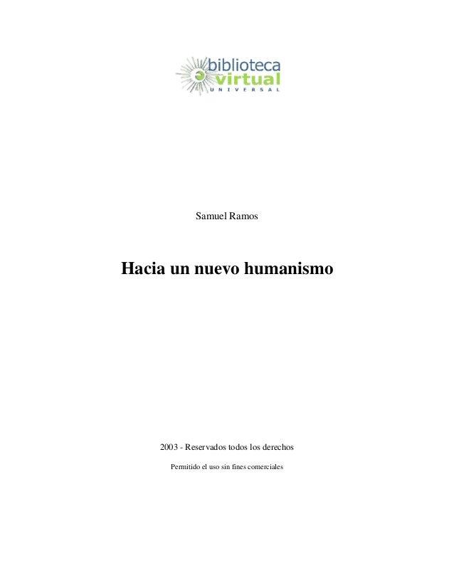 Samuel RamosHacia un nuevo humanismo    2003 - Reservados todos los derechos      Permitido el uso sin fines comerciales