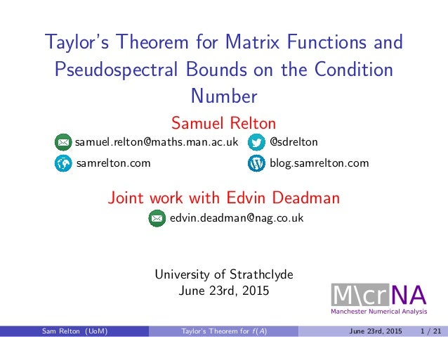 Taylor's Theorem for Matrix Functions and Pseudospectral Bounds on the Condition Number Samuel Relton samuel.relton@maths....