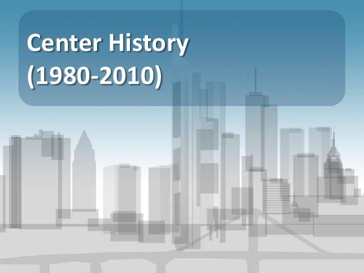 Center History<br />(1980-2010)<br />