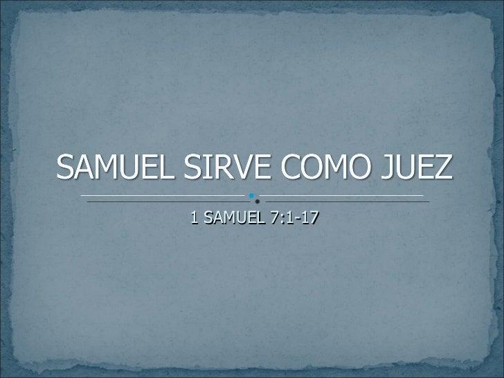 1 SAMUEL 7:1-17