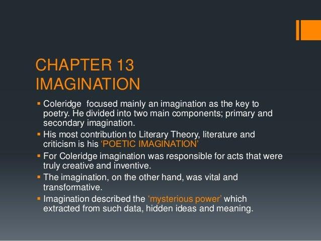imagination and fancy in coleridges biographia Coleridge, samuel taylor prose tract entitled biographia and secondary imagination and his distinction between the imagination and fancy.