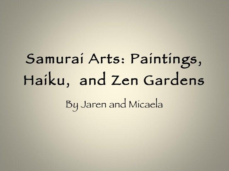 Samurai Arts: Paintings, Haiku,  and Zen Gardens By Jaren and Micaela