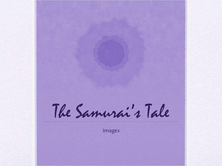 The Samurai's Tale Images
