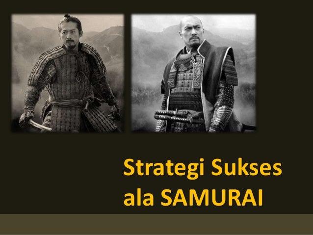 Strategi Sukses ala SAMURAI