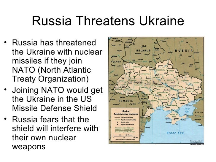 Russia Threatens Ukraine <ul><li>Russia has threatened the Ukraine with nuclear missiles if they join NATO (North Atlantic...