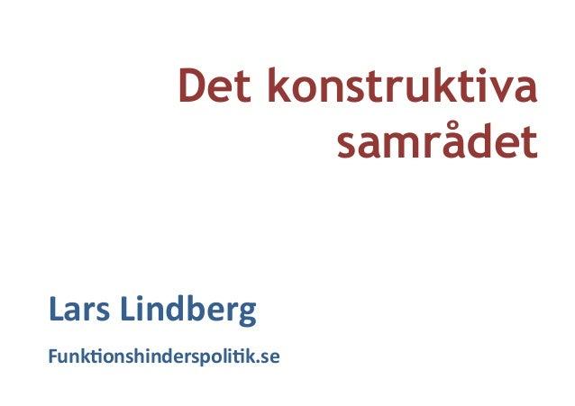 Det konstruktiva samrådet Lars  Lindberg   Funk/onshinderspoli/k.se