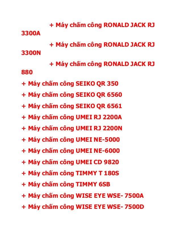 + Máy chấm công RONALD JACK RJ 3300A + Máy chấm công RONALD JACK RJ 3300N + Máy chấm công RONALD JACK RJ 880 + Máy chấm cô...