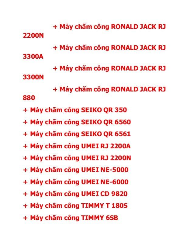+ Máy chấm công RONALD JACK RJ 2200N + Máy chấm công RONALD JACK RJ 3300A + Máy chấm công RONALD JACK RJ 3300N + Máy chấm ...
