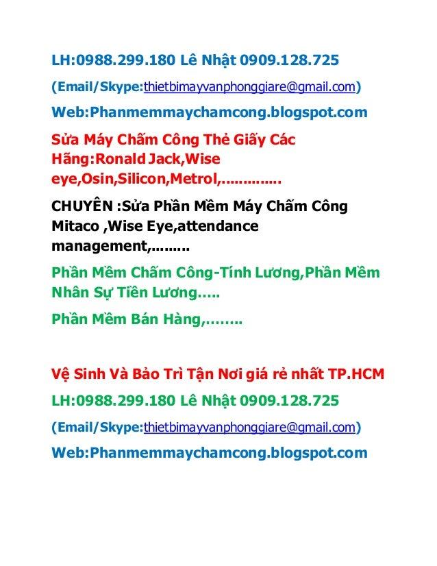 LH:0988.299.180 Lê Nhật 0909.128.725 (Email/Skype:thietbimayvanphonggiare@gmail.com) Web:Phanmemmaychamcong.blogspot.com S...