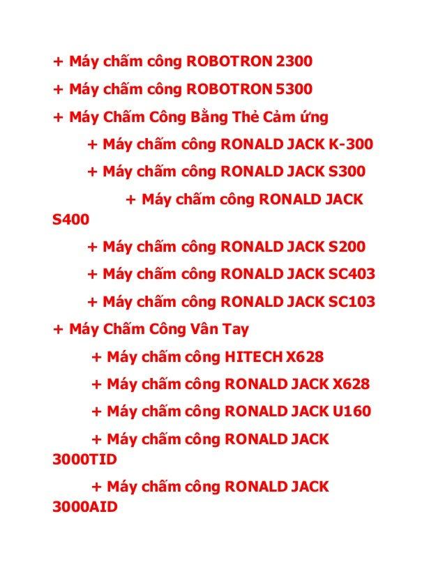 + Máy chấm công RONALD JACK SC103 + Máy chấm công RONALD JACK 5000A + Máy chấm công RONALD JACK 3000A + Máy chấm công F4 -...
