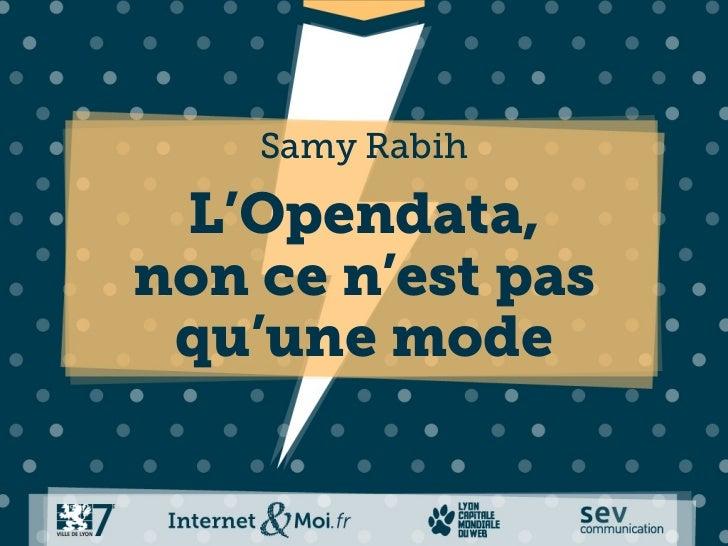 Samy Rabih L'Opendata,non ce n'est pas qu'une mode