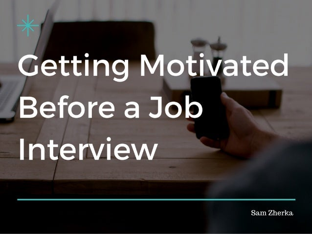 Getting Motivated Before A Job Interview