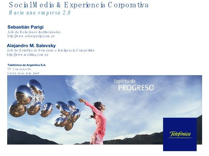 Social Media & Experiencia Corporativa Hacia una empresa 2.0 Telefónica de Argentina S.A. VP  Comunicación UdeSA 10 de Jul...