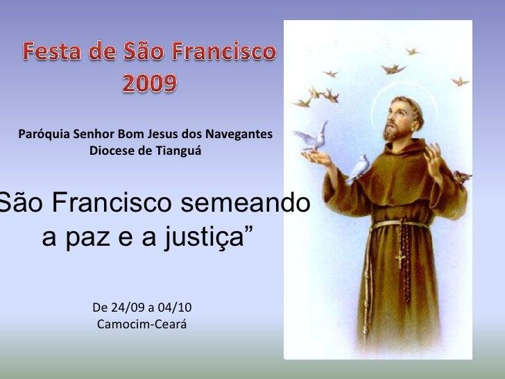 """Festa de São Francisco 2009<br />Paróquia Senhor Bom Jesus dos Navegantes<br />Diocese de Tianguá<br />""""São Francisco seme..."""