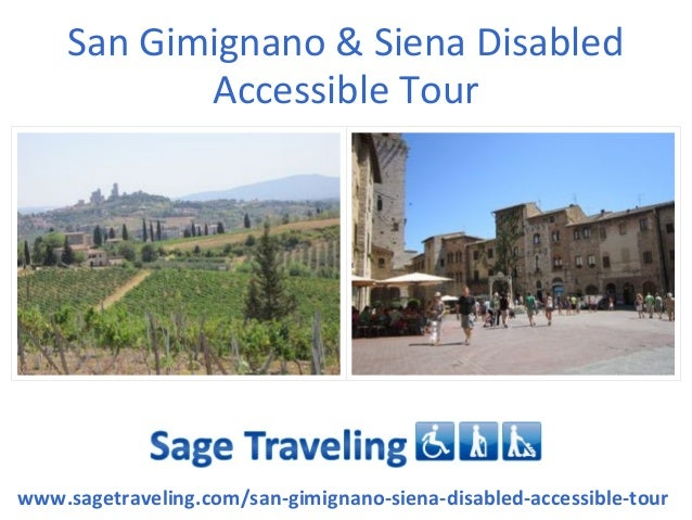 San Gimignano & Siena Disabled Accessible Tour www.sagetraveling.com/san-gimignano-siena-disabled-accessible-tour