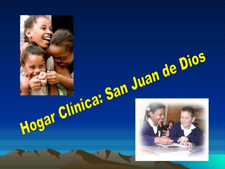 Hogar Clínica: San Juan de Dios