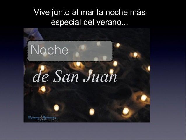 Nochede San JuanVive junto al mar la noche másespecial del verano...
