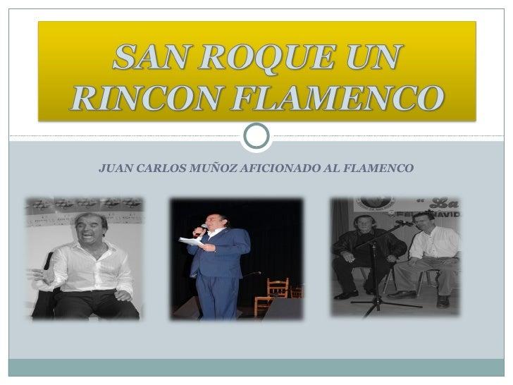 JUAN CARLOS MUÑOZ AFICIONADO AL FLAMENCO