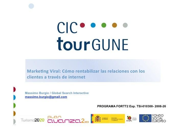Marke&ngViral:Cómorentabilizarlasrelacionesconlos  clientesatravésdeinternet   Massimo Burgio / Global Search...