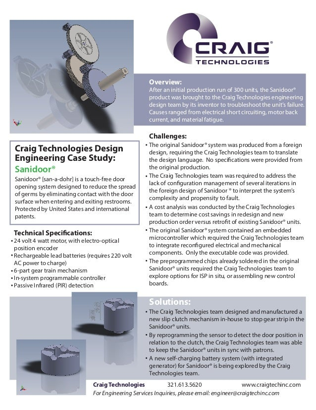 ®  Overview:  After an initial production run of 300 units, the Sanidoor® product was brought to the Craig Technologies en...