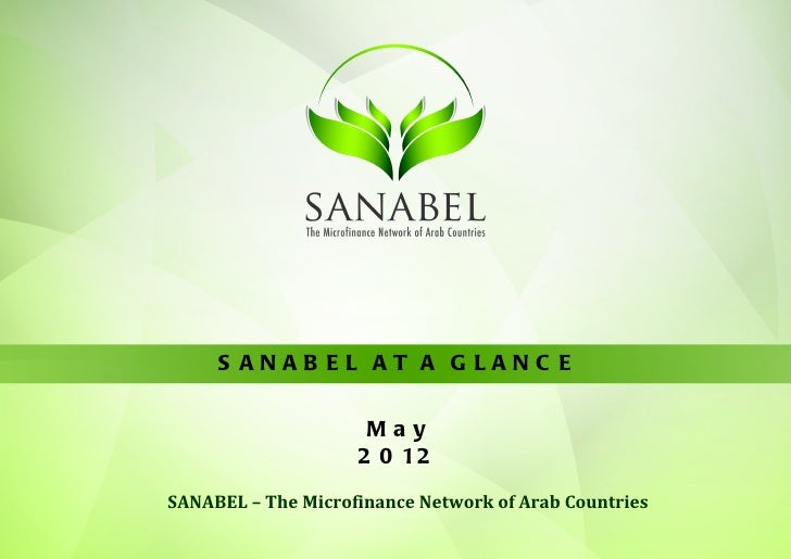 S ANAB EL AT A GLANC E                     May                    2 0 12SANABEL – The Microfinance Network of Arab Countries