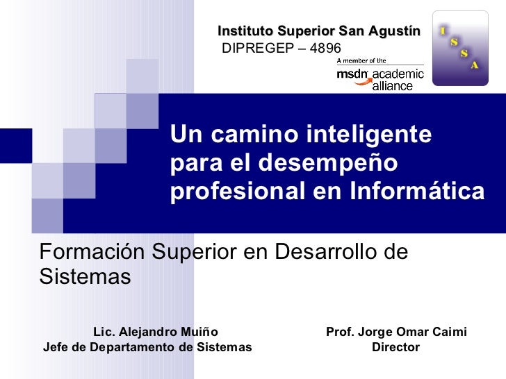 Un camino inteligente para el desempeño profesional en Informática Formación Superior en Desarrollo de Sistemas Prof. Jorg...
