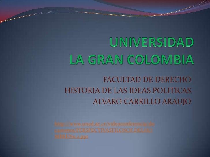 FACULTAD DE DERECHO    HISTORIA DE LAS IDEAS POLITICAS          ALVARO CARRILLO ARAUJOhttp://www.uned.ac.cr/videoconferenc...