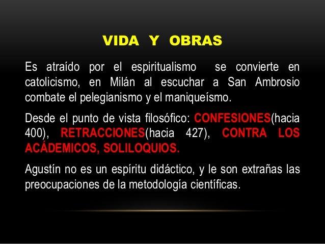 VIDA Y OBRASEs atraído por el espiritualismo se convierte encatolicismo, en Milán al escuchar a San Ambrosiocombate el pel...