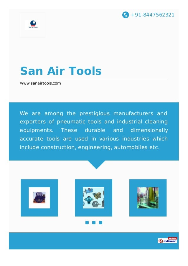 +91-8447562321 San Air Tools www.sanairtools.com We are among the prestigious manufacturers and exporters of pneumatic too...