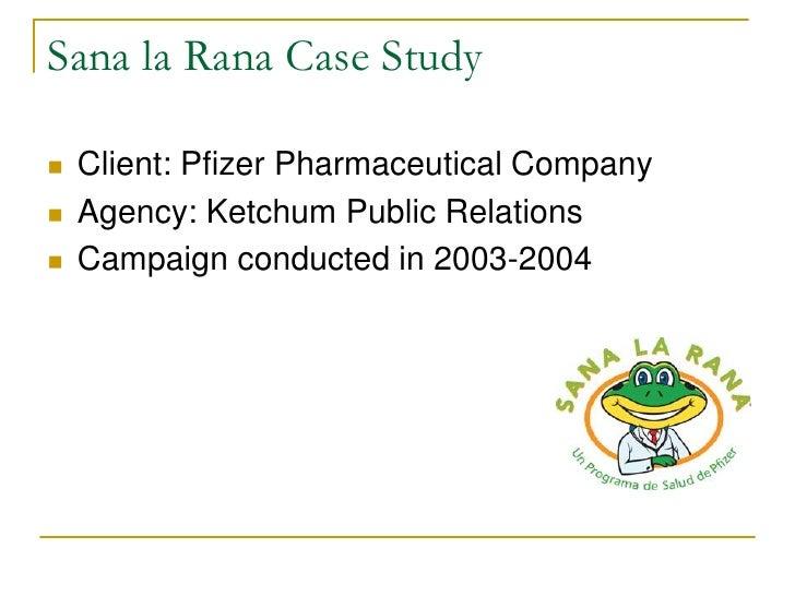 Sana la Rana Case Study<br />Client: Pfizer Pharmaceutical Company<br />Agency: Ketchum Public Relations<br />Campaign con...