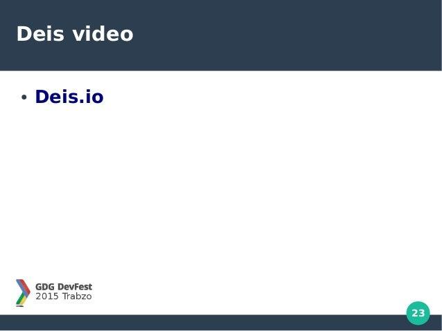 23 Deis video ● Deis.io