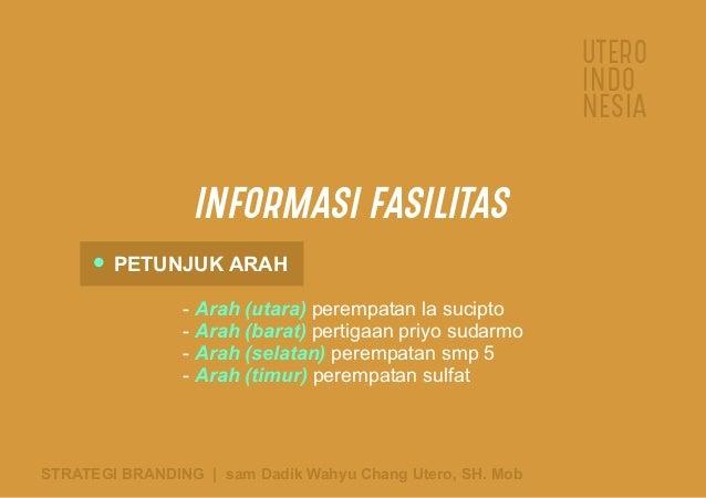 UTERO INDO NESIA INFORMASI FASILITAS PETUNJUK ARAH - perempatan la suciptoArah (utara) - pertigaan priyo sudarmoArah (bara...
