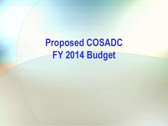 Proposed COSADC FY 2014 Budget