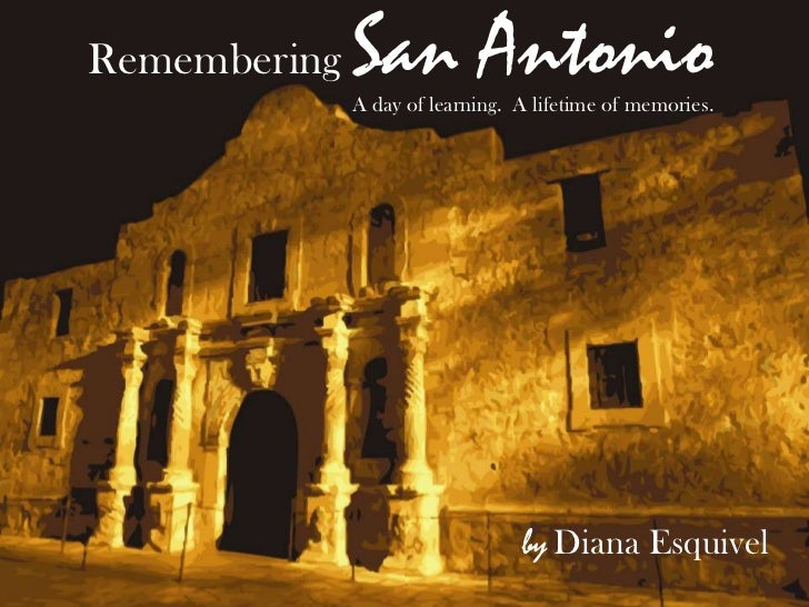 Remembering San Antonio<br />A day of learning.  A lifetime of memories.<br />by<br />Diana Esquivel<br />